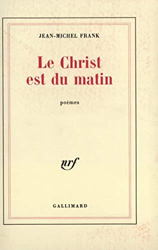 Le Christ est du matin Frank, Jean-Michel