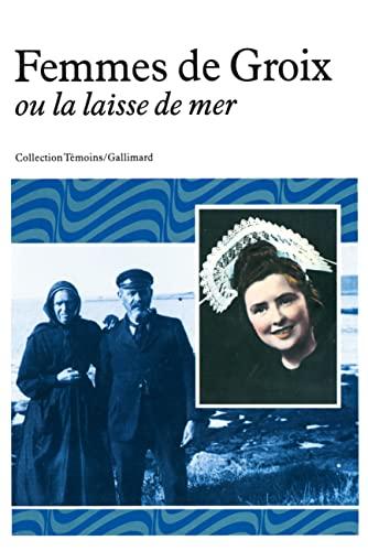 Femmes de Groix, ou, La laisse de mer (Collection Temoins) (French Edition): Pollier, Anne