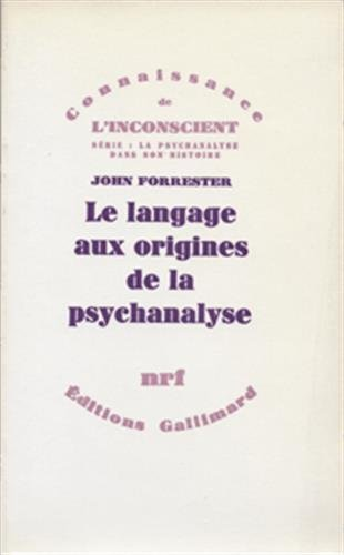 Le langage aux origines de la psychanalyse (French Edition): John Forrester