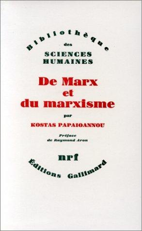 De Marx et du marxisme (Bibliotheque des sciences humaines) (French Edition): Papaioannou, Kostas