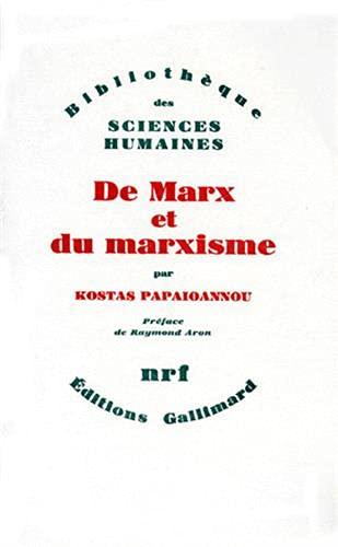 De Marx et du marxisme (Bibliothèque des sciences humaines) (French Edition) (9782070255368) by Kōstas Papaïōannou