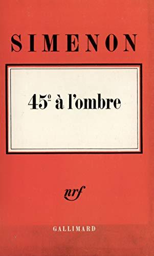 45° Ã: l'ombre (Hors série Littérature) (French Edition) (9782070259335) by Simenon, Georges