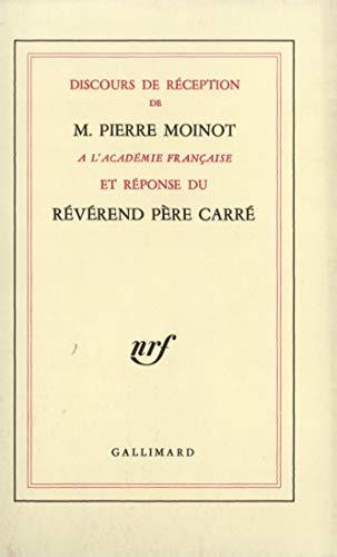 Discours de réception de M. Pierre Moinot à l'Académie française ...