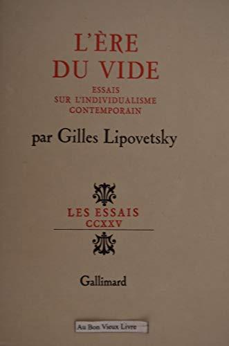 9782070260539: L Ère Du Vide Essais Sur L Individualisme: ESSAIS SUR L'INDIVIDUALISME CONTEMPORAIN