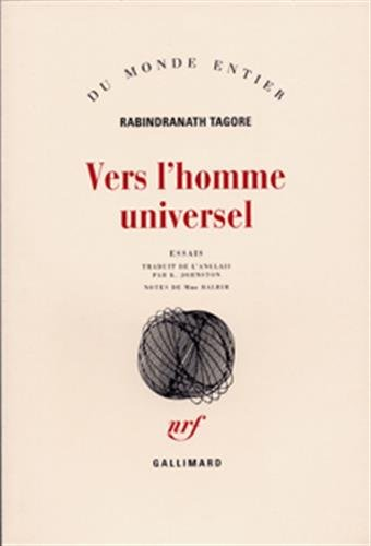 Vers l'homme universel: Tagore, Rabindranath