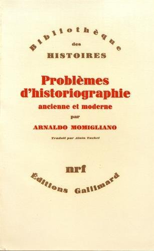 Problèmes d'historiographie ancienne et moderne: Momigliano, Arnaldo