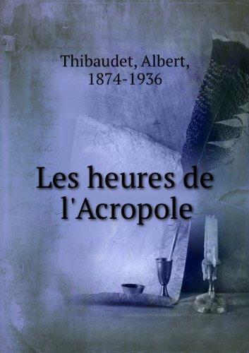 9782070262359: Les heures de l'Acropole [FACSIMILE]
