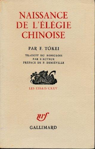 Naissance De L'elegie Chinoise: Tokei, F.
