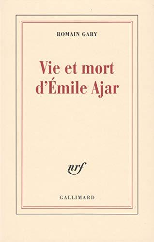 Vie et mort d'Émile Ajar: Gary,Romain