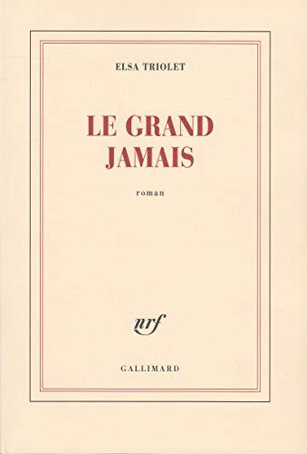 LE GRAND JAMAIS: TRIOLET, ELSA GALLIMARD