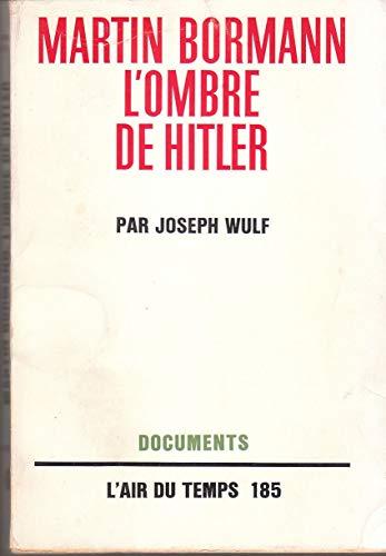 9782070267095: Martin Bormann, l'ombre de Hitler