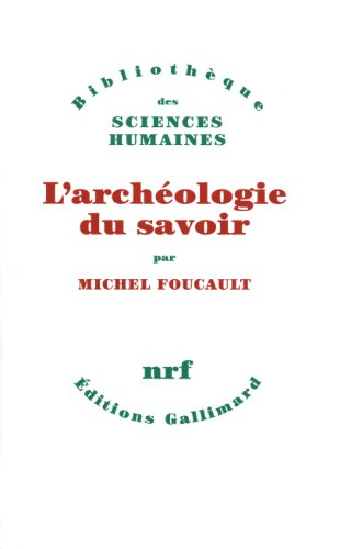 michel foucaults archaeology of knowledge The archaeology of knowledge michel foucault social science information vol 9, issue 1, pp 175 - 185 if you have the appropriate software installed, you can.