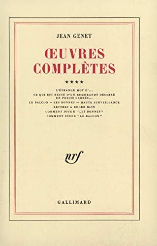 9782070270309: Oeuvres complètes de Jean Genet, Tome 4 : Le balcon : Inclut Les bonnes ; Haute surveillance ; Lettres à Roger Blin ; Comment jouer