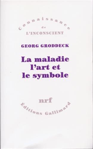 La maladie, l'art et le symbole (French Edition): GEORG GRODDECK