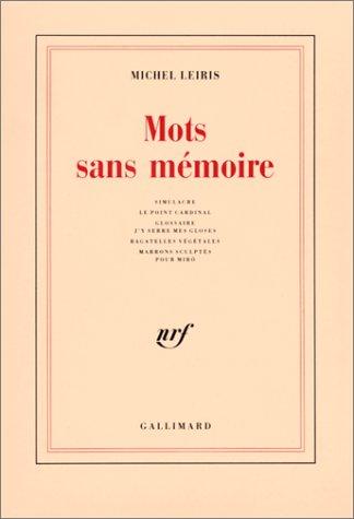 Mots sans mémoire. Simulacre, le point cardinal, glossaire… (2070271595) by Leiris, Michel