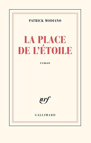 9782070272136: La Place de l'etoile ; Prix Nobel 2014 ; [ edition Gallimard Blanche ] (French Edition)