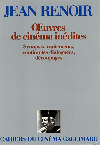 OEuvres de cinema inedites: Synopsis, traitements, continuites dialoguees, decoupages (Cahiers du cinema Gallimard) (French Edition) (2070273075) by Renoir, Jean