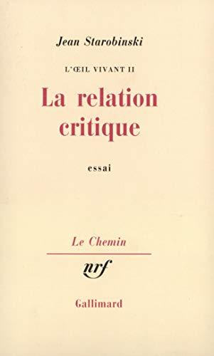 9782070273799: L'oeil vivant. 2, La relation critique