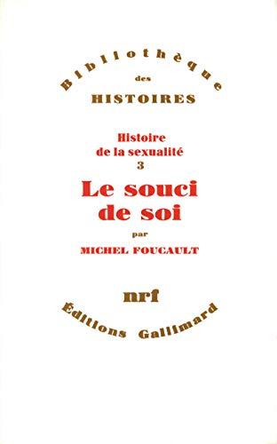 9782070273829: Histoire de la sexualité, III:Le Souci de soi (Bibliothèque des Histoires)