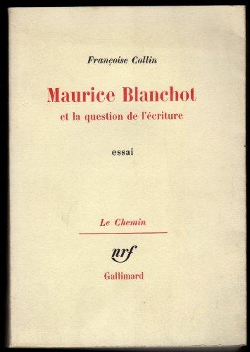 Maurice Blanchot et la Question de l'ecriture,: Collin, Francoise