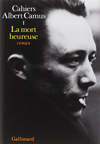 9782070277896: Cahiers Albert Camus, tome 1 : La Mort heureuse (French Edition)