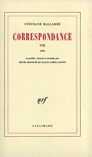 Correspondance : VIII : 1896: Mallarme, Stephane; Mondor, Henri end Austin, Lloyd James (eds.)