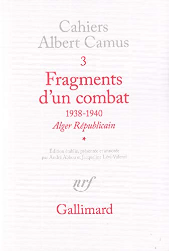 9782070278893: Fragments d'un combat, 1938-1940 (Cahiers Albert Camus) (French Edition)