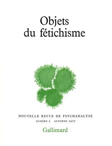 9782070279241: Nouvelle revue de psychanalyse 2 (objets du fetichisme) (French Edition)