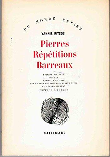9782070279258: Pierres R�p�titions Barreaux. Edition bilingue. Po�mes traduits du grec. Pr�face d'Aragon.