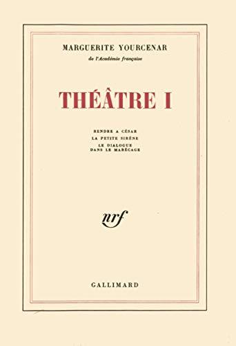 9782070279395: Théâtre, tome 1 : Rendre à César - Le Dialogue dans le marécage (French Edition)