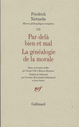 9782070279456: Œuvres philosophiques complètes, VII : Par-delà bien et mal - La Généalogie de la morale