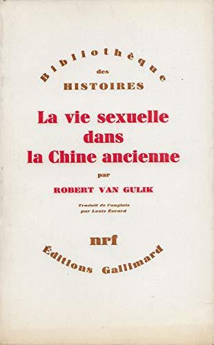 9782070279739: La vie sexuelle dans la chine ancienne (Bib Histoires)