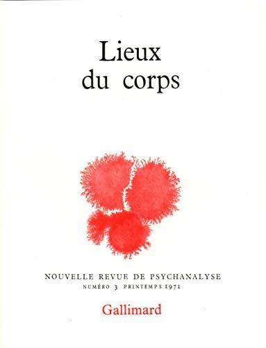 9782070279753: Les lieux du corps - Nouvelle Revue de psychanalyse N°3