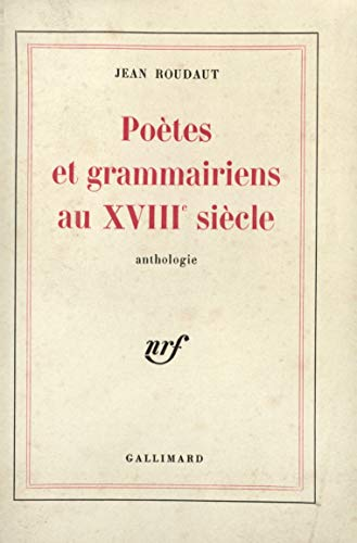 Poetes et Grammairiens au XVIIIe Siecle: Roudaut, J