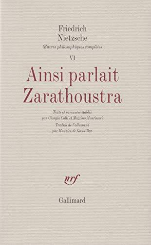 ?uvres philosophiques complètes, VI : Ainsi parlait: Friedrich Nietzsche