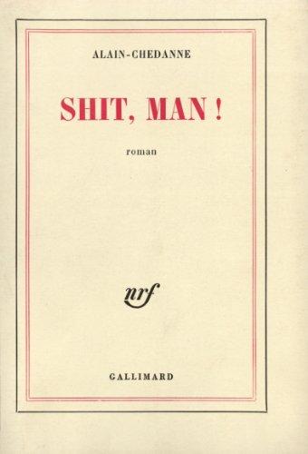 9782070280346: Shit, Man
