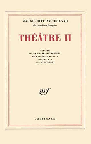 9782070280483: Théâtre, tome 2 : Electre ou la chute des masques - Le Mystère d'Alceste - Qui n'a pas son Minotaure