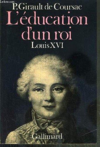9782070281343: L'éducation d'un roi, Louis XVI
