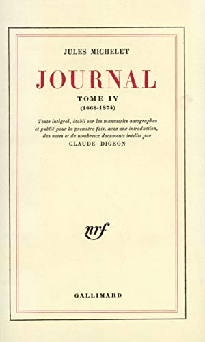 Journal (1868 - 1874) Tome IV: Jules Michelet