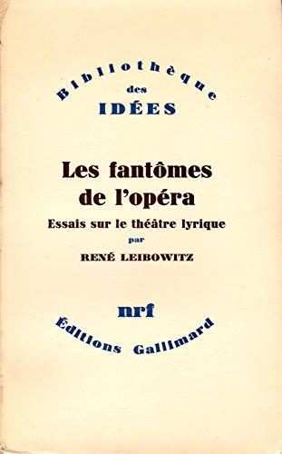 9782070282272: Les Fantômes de l'opéra : Essais sur le théâtre lyrique