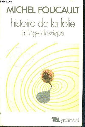 9782070282487: Histoire De La Folie a L'age Classique