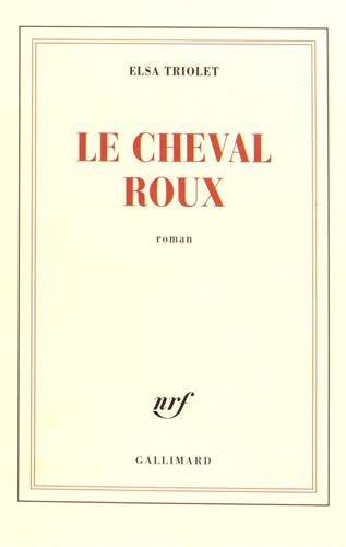 Le cheval roux (French Edition): Elsa Triolet