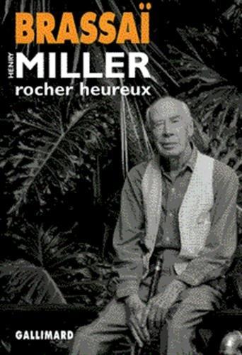 Henry Miller, rocher heureux: Brassaï