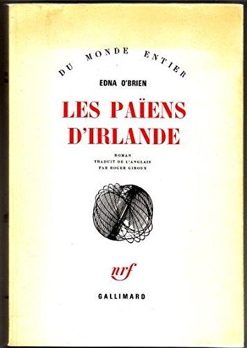 Les paiens d'Irlande (9782070284795) by Edna O'brien