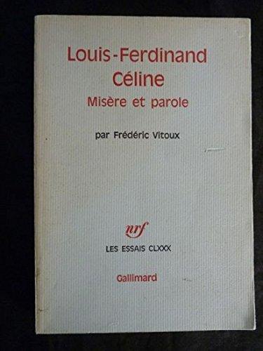 9782070284832: Louis-Ferdinand Céline : misère et parole