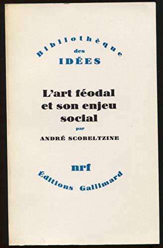 9782070284924: L'Art feodal et son enjeu social