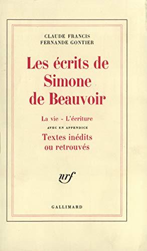 Les Ecrits de Simone de Beauvoir: Francis, Claude; Gontier, Fernande