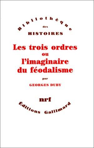 9782070286041: Les Trois Ordres: Ou, L'imaginaire du Féodalisme (Bibliothèque des Histoires)