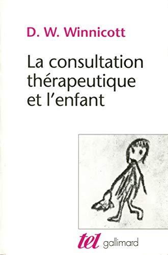 9782070286263: La consultation thérapeutique et l'enfant