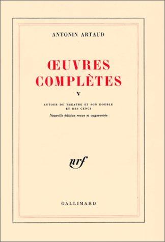 Oeuvres complètes, tome 5: Artaud, Antonin